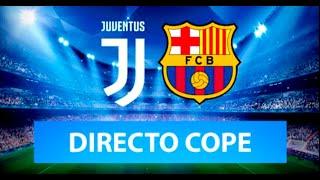 (SOLO AUDIO) Directo del Juventus 0-2 Barcelona en Tiempo de Juego COPE