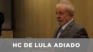 HC de Lula - Adiado no STF
