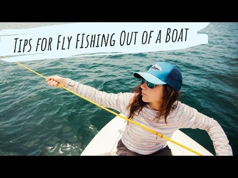 Tips For Fly Fishing Out Of A Boat