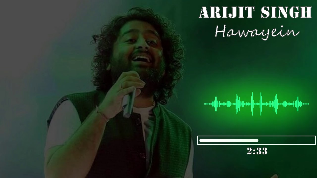 Download Hawaiyen - Arijit Singh |Jab Harry Met Sejal Shah Rukh Khan | Anushka | Pritam | Hindi | Bollywood
