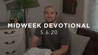 MIDWEEK DEVOTIONAL - 5.6.20