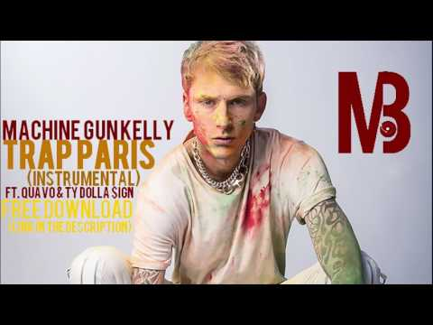 Machine Gun Kelly - Trap Paris (instrumental) ft. Quavo Ty Dolla $ign FREE DOWNLOAD