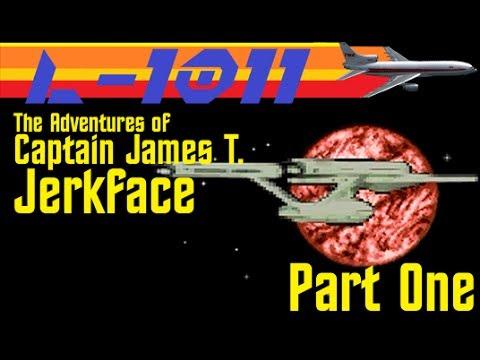 The Adventures of Captain James T. Jerkface: Part 1
