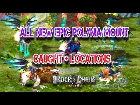 Order And Chaos Online - ALL EPIC NEW MOUNT - Polynia Locations - How To Catch