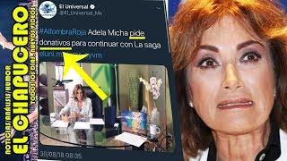 SE ACABÓ EL CHAYO! ADELA MICHA LIMOSNEA PARA NO CERRAR LA SAGA