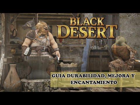 Black Desert   DURABILIDAD, ENCANTAMIENTO Y MEJORA DEL EQUIPO   Guia Español