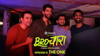 Dice Media | Brochara | Web Series | S01E05 - The One | Season Finale Ft. Dhruv Sehgal & Amey Wagh
