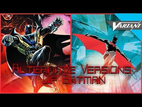 The Alternate Versions Of Batman!