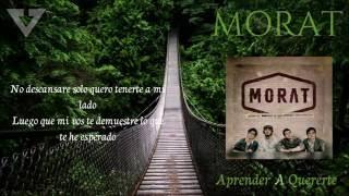 Morat - Aprender A Quererte (Letra)