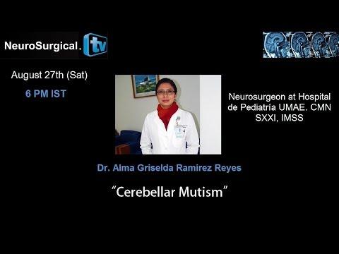 Dr. Alma Griselda Ramirez Reyes: Cerebellar Mutism