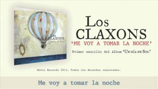 Los Claxons - Me voy a tomar la noche [Lyric Video]