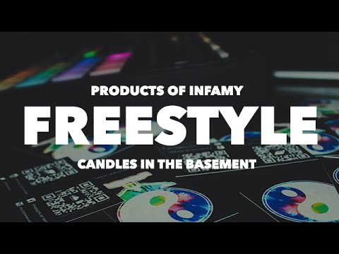 Products of Infamy - Candles in the Basement [Freestyle]