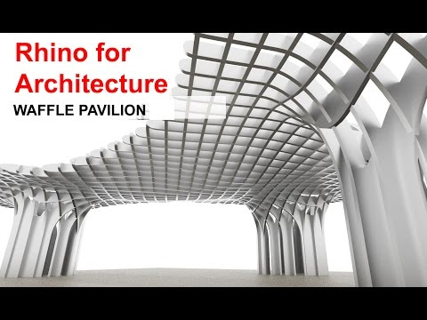 Rhino for Architecture :  Waffle Pavilion