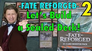 Mtg - Part 2: Let's Build A Fate Reforged Sealed Deck For Magic: The Gathering!