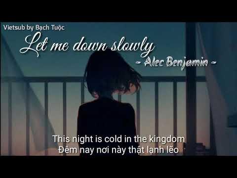 [Vietsub+Lyrics] Let Me Down Slowly - Alec Benjamin