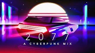 2077 - A Cyberpunk Mix