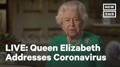 Queen Elizabeth II Addresses UK About Coronavirus | LIVE | NowThis
