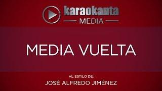 Karaokanta - José Alfredo Jiménez - Media vuelta