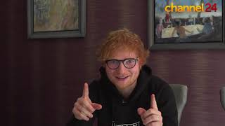 Ed Sheeran has a special message for his South African fans