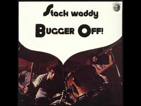 Stack Waddy ‎– Bugger Off! 1972