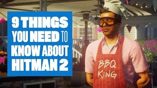 9 Things You Need To Know About Hitman 2 - NEW Hitman 2 gameplay