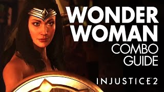 WONDER WOMAN Beginner Combo Guide - Injustice 2