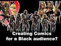Creating comics for a Black audience?
