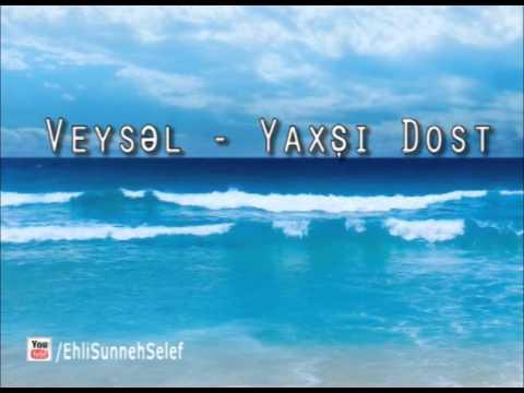 Veysəl - Yaxşı Dost (Cümə Xütbəsi)