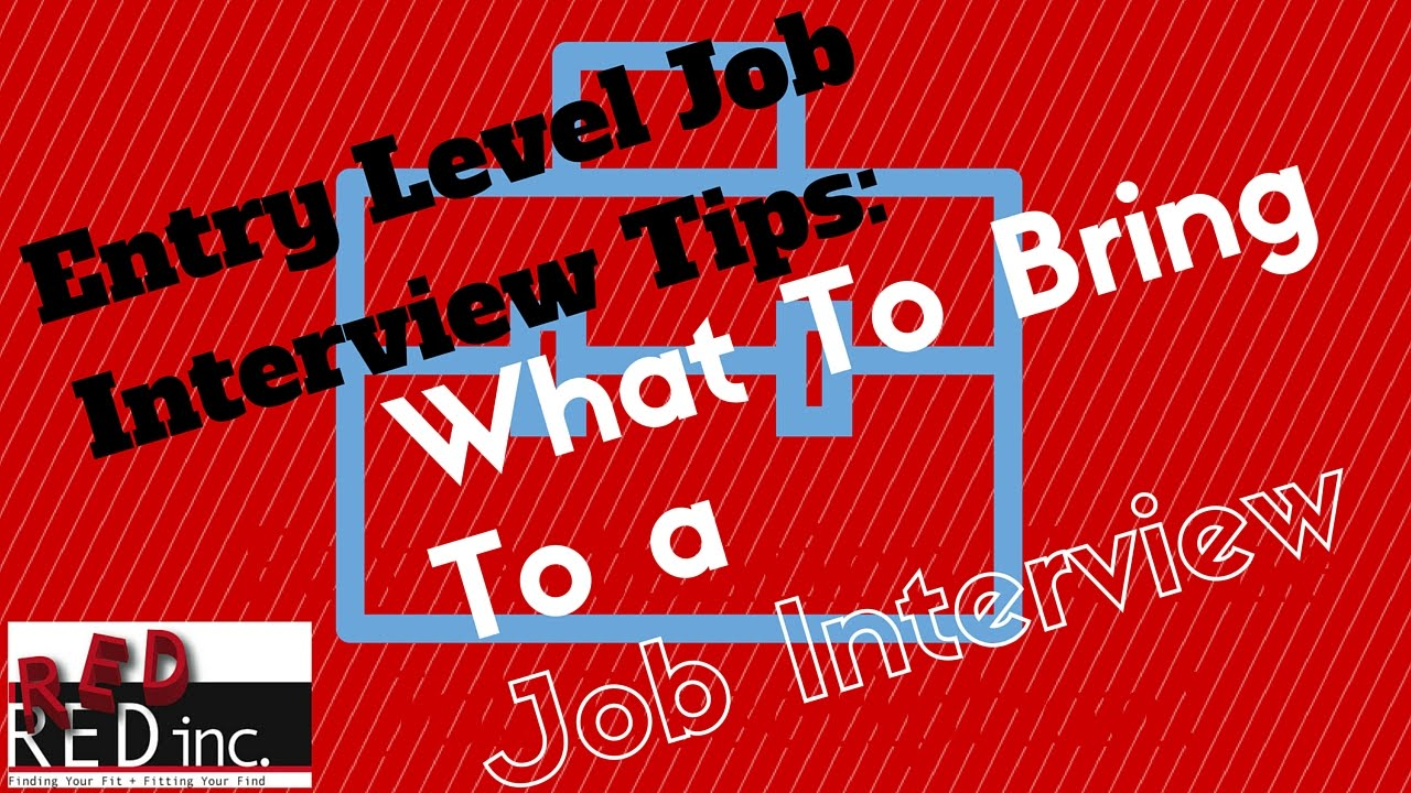 entry level job interview tips what to bring to a job interview entry level job interview tips what to bring to a job interview