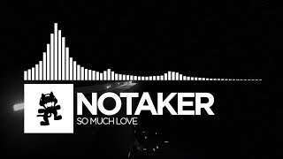 Notaker - So Much Love [Monstercat EP Release]
