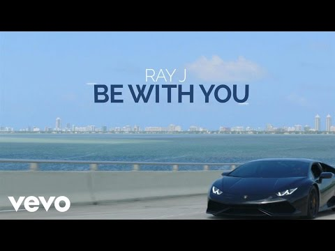 Ray J - Be with You