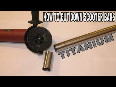 How To Cut Down Scooter Bars and Install a Slit | TITANIUM BARS