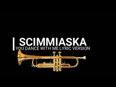 Scimmiaska - You Dance With Me Lyric Version