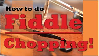Fiddle Chopping from scratch. Nine great grooves for rock, funk, jazz, latin and bluegrass.