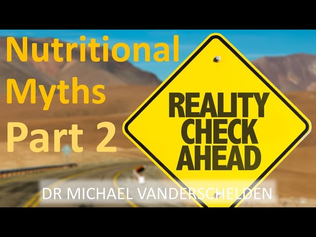 Mainstream Nutrition Myths Part 2