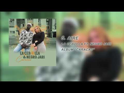 "8. Aire - La Cebolla Ft. Negro Jari (Álbum ""Caracas"")"