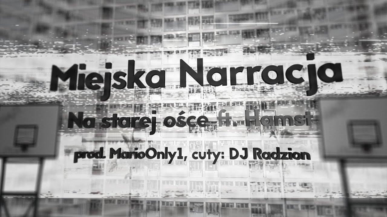 Miejska Narracja (ft. Hamst) - Na Starej Ośce (prod. MarioOnly1; cuty: DJ Radzion) #KPW part 7