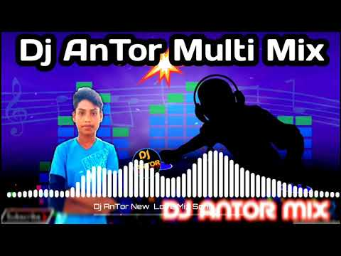 DJ AnTor Multi Mix New Song 2019 | DJ AnTor New Bangla Song 2019 | DJ AnTor New DJ Song | DJ AnTor|