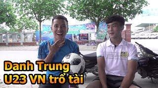 Thử Thách Bóng Đá với Trần Danh Trung U23 Việt Nam so tài Đỗ Kim Phúc cực hài hước