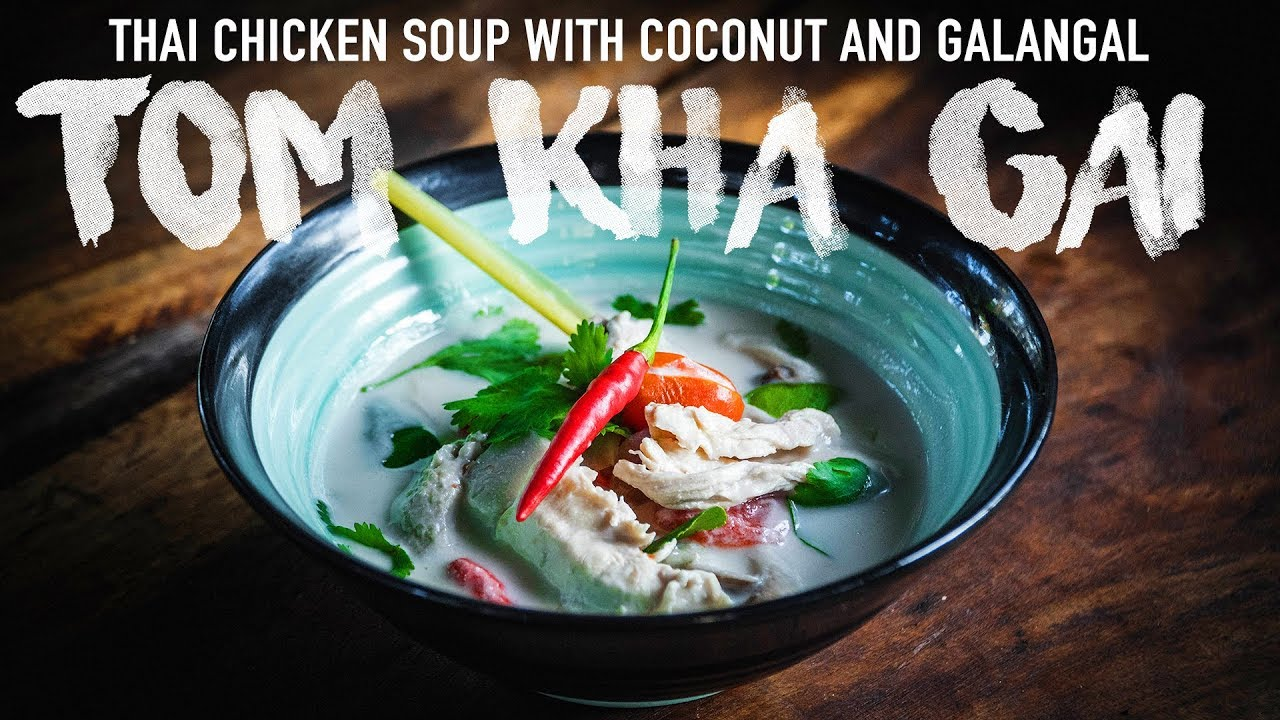 How To Make Tom Kha Gai | Thai Chicken Soup with Coconut and ...
