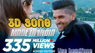 MADE IN INDIA:(made in india 3d audio song) Guru Randhwa,3d Music
