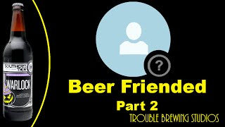 The Keg Tap Southern Tier Warlock Review - Beer Friended Part 2
