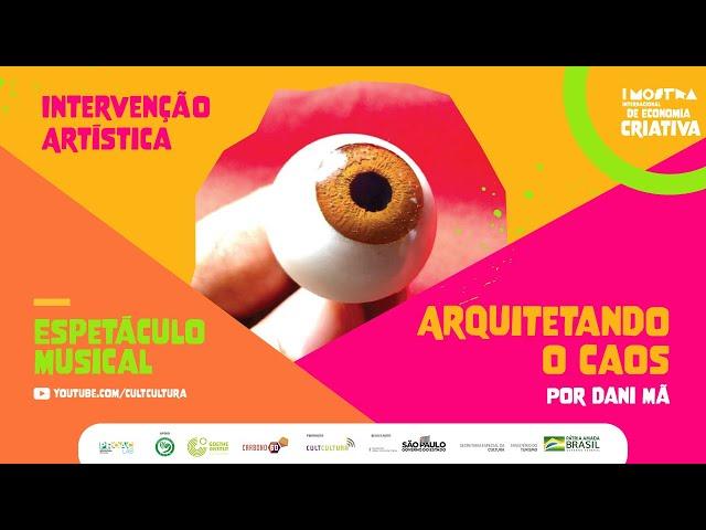ARQUITETANDO O CAOS   INTERVENÇÃO ARTÍSTICA   I Mostra Internacional de Economia Criativa