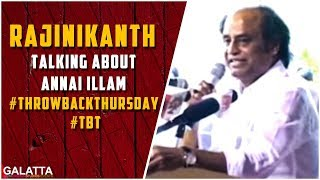 Rajinikanth talking about Annai Illam #Throwbackthursday #TBT