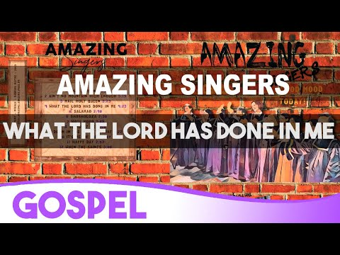 4 What The Lord Has Done In Me - Gospel / Amazing Singers