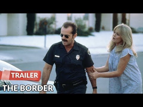 The Border 1982 Trailer   Jack Nicholson