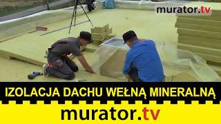 Izolacja dachu płaskiego wełną mineralną - Budowa domu pasywnego