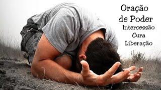 Oração Forte de intercessão,Curas Divinas,Libertação
