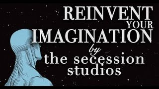 Reinvent Your Imagination - The Secession Studios