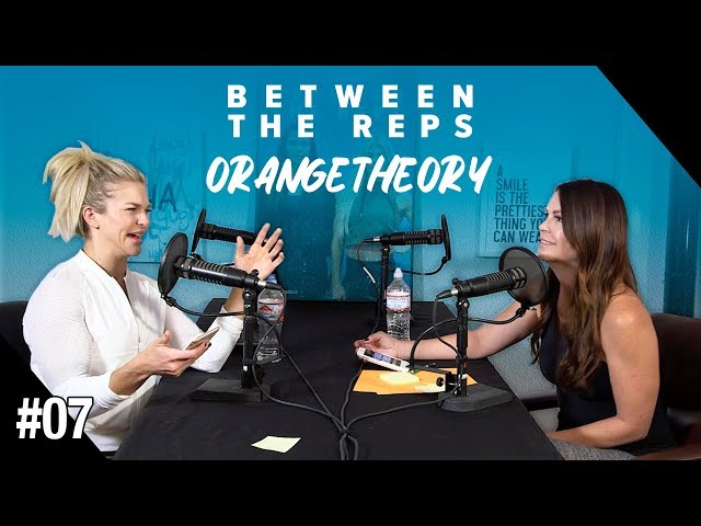 Between the Reps Podcast - EP. 07 The Orangetheory Monitor of Shame